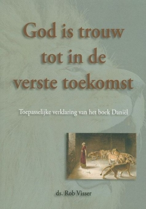 Visser, J.R. - God is trouw tot in de verste toekomst